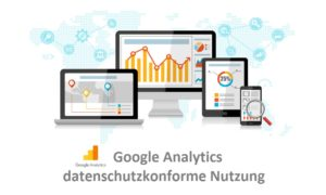 Google Analytics datenschutzkonform nutzen